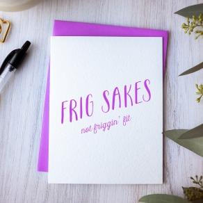 Frig Sakes Not Friggin' Fit